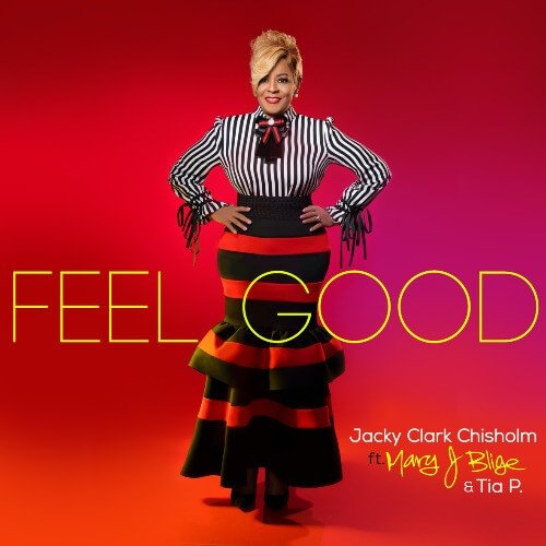 MARY J. BLIGE & JACKY CLARK CHISHOLM TEAM UP ON 'FEEL GOOD'
