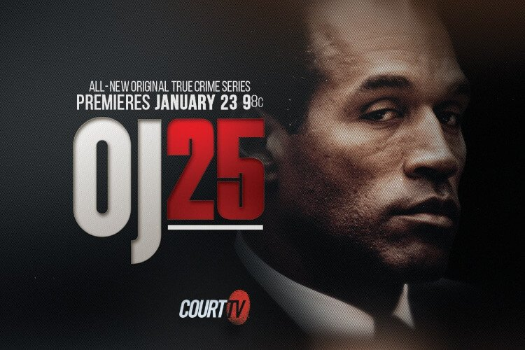 OJ25 - 'Trial Of The Century' - Premieres Thurs. Jan. 23 On Court TV
