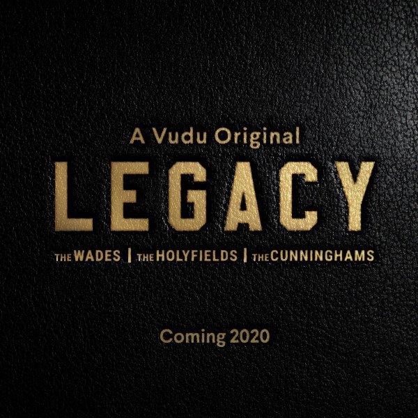Vudu Greenlights 'Legacy' A Docuseries Starring Dywane Wade, Evander Holyfield, Randall Cunningham and Their Children